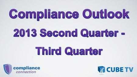Third Quarter 2013 FTC – COPPA NACHA - Operating Rules Change NCUA – Loan Participations.