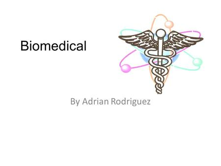 Biomedical By Adrian Rodriguez. Biomedical Engineers develop devices and procedures that solve medical and health-related problems. Many do research along.