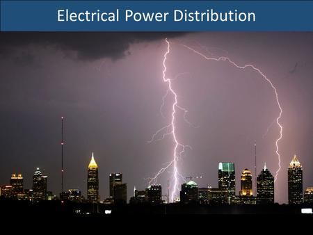 Electrical Power Distribution. Forms of Energy All forms of energy fall under two categories POTENTIAL Stored energy or energy of position (gravitational)