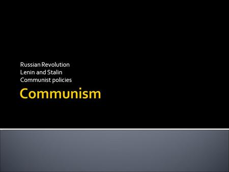 Russian Revolution Lenin and Stalin Communist policies.