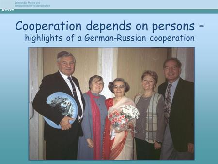 Cooperation depends on persons – highlights of a German-Russian cooperation.