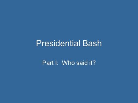 "Presidential Bash Part I: Who said it?. ""Mr. Gorbachev, tear down this wall!"" Ronald Reagan Berlin Wall."