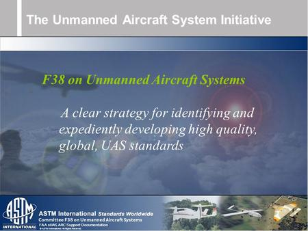 FAA sUAS ARC Support Documentation © ASTM International. All Rights Reserved. The Unmanned Aircraft System Initiative F38 on Unmanned Aircraft Systems.