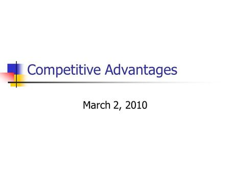 Competitive Advantages March 2, 2010. Guitar Hero Example.