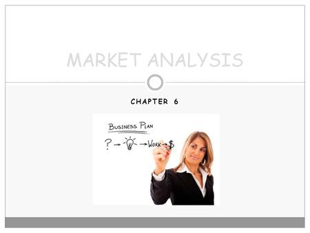 MARKET ANALYSIS Chapter 6.