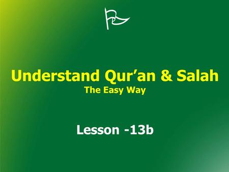  Understand Qur'an & Salah The Easy Way Lesson -13b.