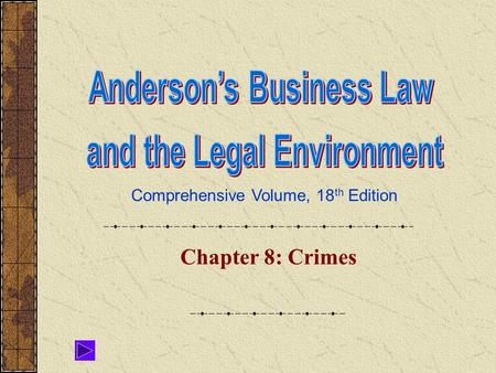 Comprehensive Volume, 18 th Edition Chapter 8: Crimes.