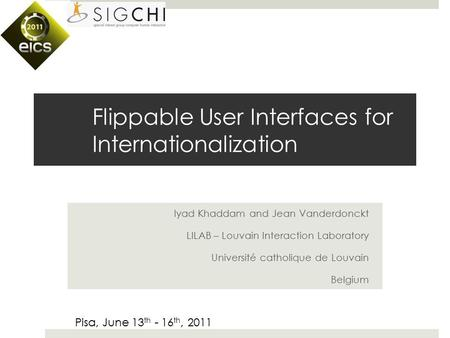 Flippable User Interfaces for Internationalization Iyad Khaddam and Jean Vanderdonckt LILAB – Louvain Interaction Laboratory Université catholique de Louvain.