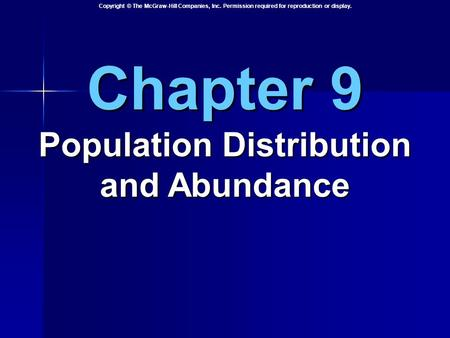 Copyright © The McGraw-Hill Companies, Inc. Permission required for reproduction or display. Chapter 9 Population Distribution and Abundance.