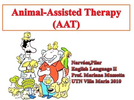Animal-Assisted Therapy (AAT)
