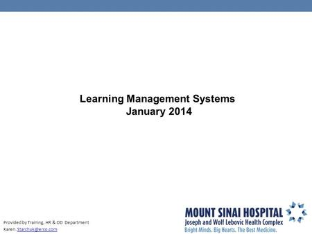 Provided by Training, HR & OD Department Karen. Learning Management Systems January 2014.