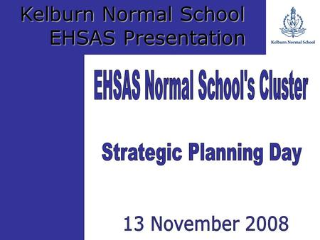 Kelburn Normal School EHSAS Presentation. What's been achieved in 2008? What took place and who was responsible? ResultsHow funds assisted? Professional.