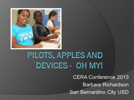 CERA Conference 2013 Barbara Richardson San Bernardino City USD 1.