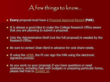 A few things to know… Every proposal must have a Proposal Approval Record (PAR). Every proposal must have a Proposal Approval Record (PAR).Proposal Approval.