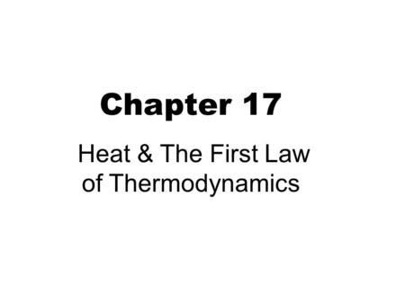 Heat & The First Law of Thermodynamics