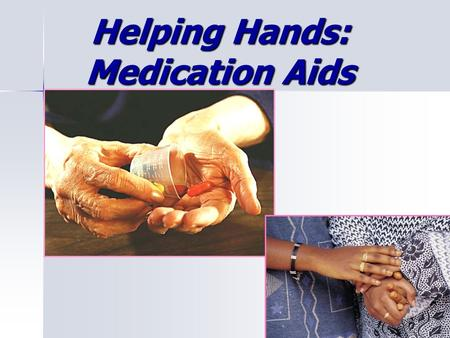 Helping Hands: Medication Aids