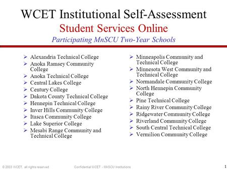 Confidential WCET - MnSCU Institutions© 2003 WCET, all rights reserved 1 WCET Institutional Self-Assessment Student Services Online Participating MnSCU.