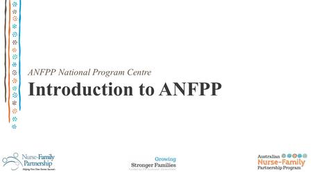 ANFPP National Program Centre Introduction to ANFPP.