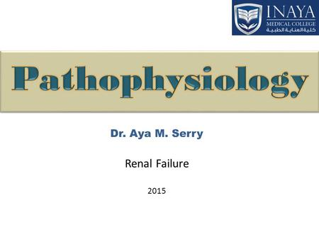 Dr. Aya M. Serry Renal Failure 2015. Renal failure is defined as a significant loss of renal function in both kidneys to the point where less than 10.