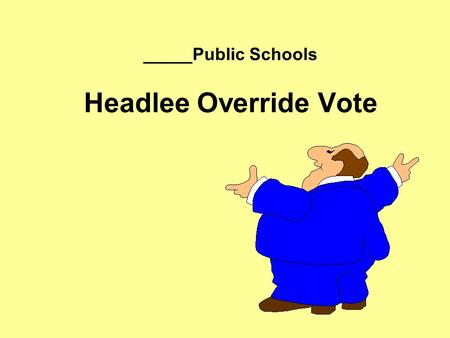 _____Public Schools Headlee Override Vote. Projected Sources of Revenue for Per Pupil Foundation Allowance $943.62 Local Non-Homestead Taxes (18 Mills.