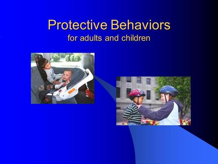 "Protective Behaviors for adults and children. Do not use ""good touch/bad touch"" language. Stranger danger – sometimes a stranger is all they have for."