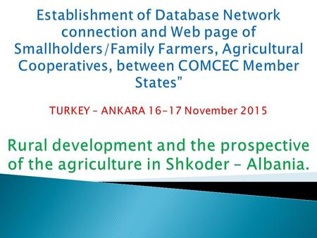  Items Number of families Number of Farms  Pref of Shkoder 96512 43762  M.Madhe 13611 8222  Puke 9870 6993  Shkoder 73031 28547.