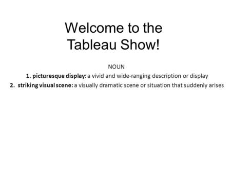 Welcome to the Tableau Show!