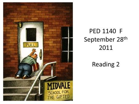 PED 1140 F September 28 th 2011 Reading 2. KW L Reading is a conversation. All books talk, but a good book listens as well. Mark Haddon.