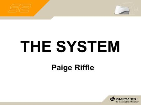 THE SYSTEM Paige Riffle. THE SYSTEM 1) THE SYSTEM 2) Training 3) Additional Tools 4) Events.