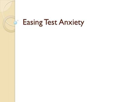 Easing Test Anxiety.