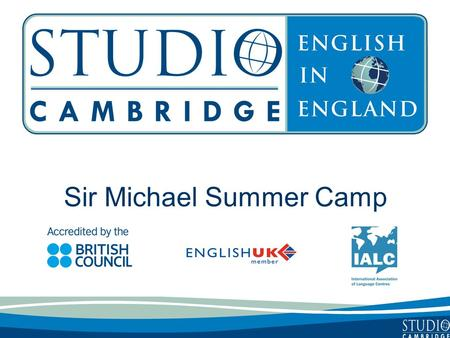 Sir Michael Summer Camp. Studio Cambridge - An Overview Studio Cambridge is the oldest English Language School in Cambridge, England We are not part of.