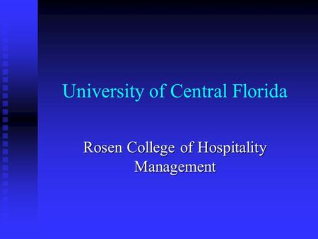 University of Central Florida Rosen College of Hospitality Management.