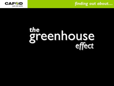 Finding out about… greenhouse the effect.