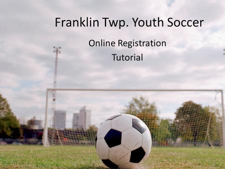 Franklin Twp. Youth Soccer Online Registration Tutorial.
