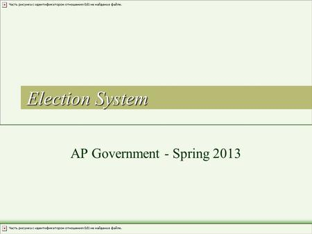 "Election System AP Government - Spring 2013. Motivation ""Those who cast their vote decide nothing. Those who count the votes decide everything."" –J–Joseph."