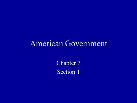 American Government Chapter 7 Section 1. Nominating Primary Function of Parties Leading Reason for Decentralized Nature of Major Parties General Elections.