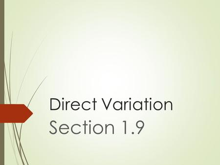 Direct Variation Section 1.9.