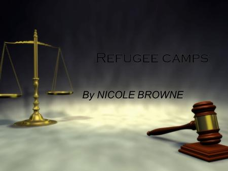 Refugee camps By NICOLE BROWNE. 1.what difficulties  In many camps they work along with refugees to have some sort of self-policing mechanism  Security.