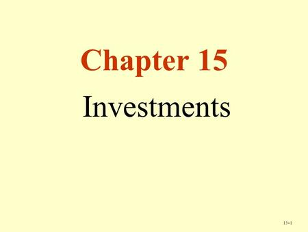 15–1 Chapter 15 Investments. 15–2 Copyright © Cengage Learning. All rights reserved. eBay, Inc. Approximately 90% of the company's 90 investments are.