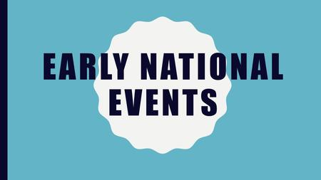 EARLY NATIONAL EVENTS. PROCLAMATION OF NEUTRALITY The Proclamation of Neutrality was a formal announcement issued by President George Washington in May.