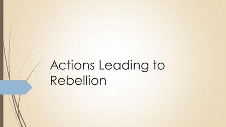 Actions Leading to Rebellion. Fredonian Rebellion Significant Individuals Goal of ActionComplaints or Problems Impact on Revolution Haden EdwardsMake.
