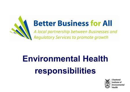 Environmental Health responsibilities. Environmental Health is divided into 5 different discipline areas. Different Councils organise their EH services.