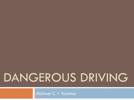 DANGEROUS DRIVING Michael C + Summar. Intro from Judicial Commission…  The expressions 'guidelines' and 'guidelines judgments' have no precise connotation.