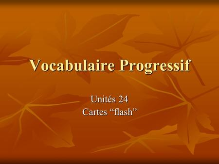 "Vocabulaire Progressif Unités 24 Cartes ""flash"". aller to go."