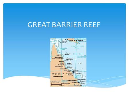 GREAT BARRIER REEF.  The Great Barrier Reef is world famous because it is the world's longest group of coral reefs.  The Great Barrier Reef is 1,400.