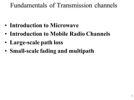 Fundamentals of Transmission channels