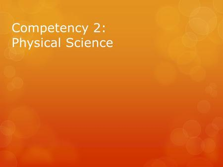 Competency 2: Physical Science. Obj. 2a: Chemical Equations FRONT  NaCl H20H20  C 6 H 12 O 6 O2O2  CO 2 N2N2  CH 4 BACK  (table salt) or (sodium.