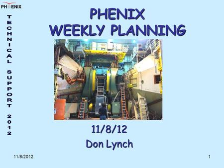 11/8/20121 PHENIX WEEKLY PLANNING 11/8/12 Don Lynch.