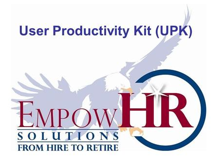User Productivity Kit (UPK). At your Browser window, type one of these URLs:   - Version 8.8 to 9.0 training