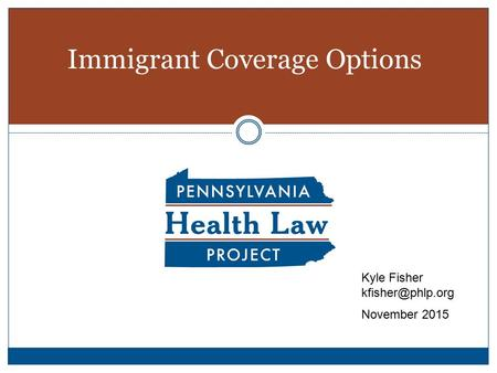Immigrant Coverage Options Kyle Fisher November 2015.